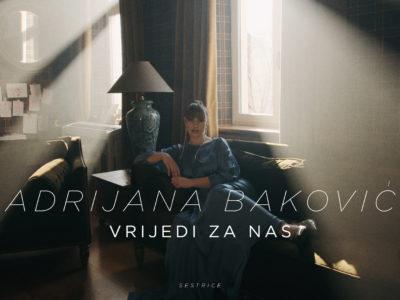 """Adrijana Baković zna da """"Vrijedi za nas"""" sve poslušati njezin novi fantastičan singl!"""